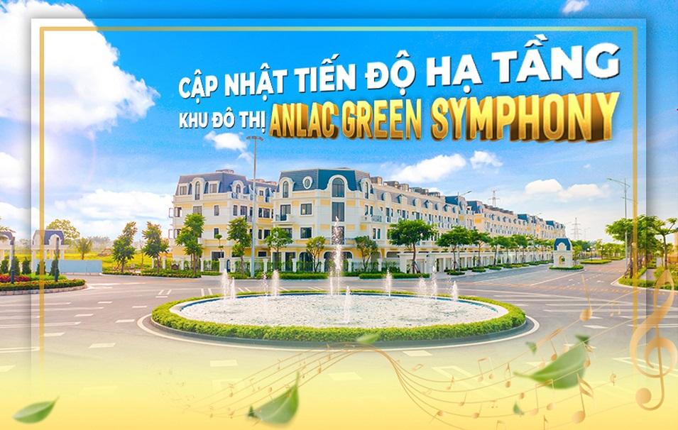 Cập nhật tiến độ hạ tầng khu đô thị An Lạc Green Symphony
