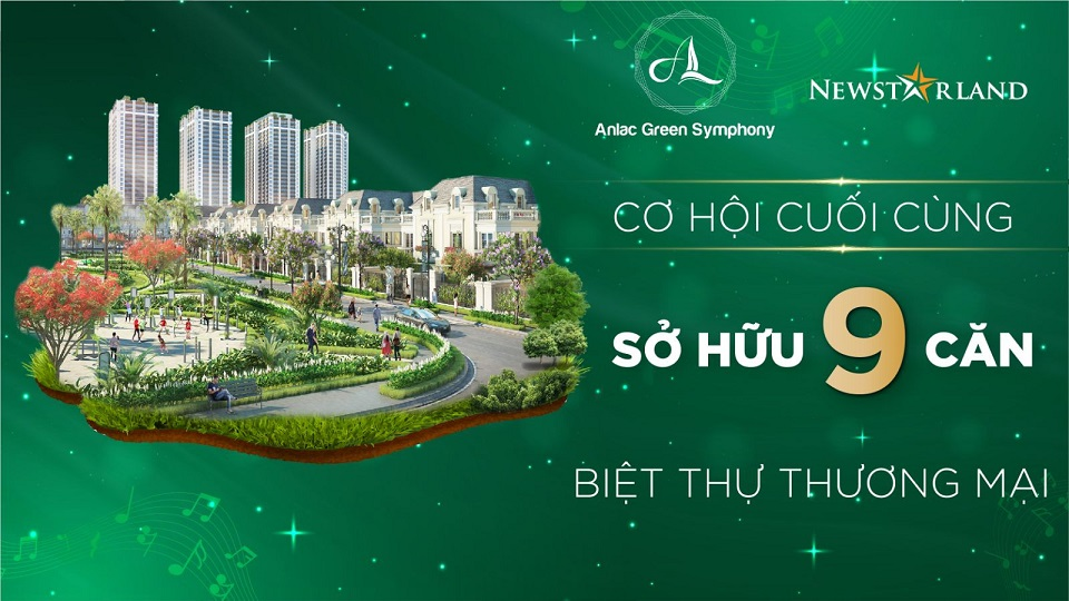 9 căn biệt thự thương mại VIP nhất An Lạc Green Symphony